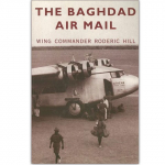 The Baghdad Air Mail - Wing Commander Roderic Hill