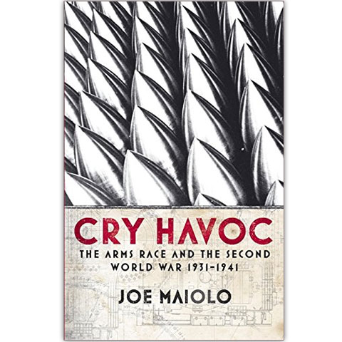 Cry Havoc - The Arms Race & The Second World War