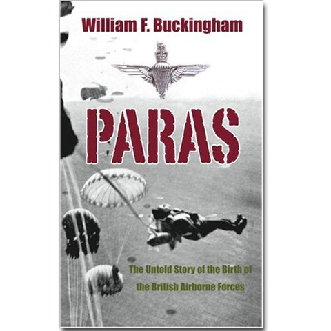 Paras - The Untold Story of The Birth of The British Airboune Forces