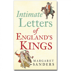 Intimate Letters of England`s Kings