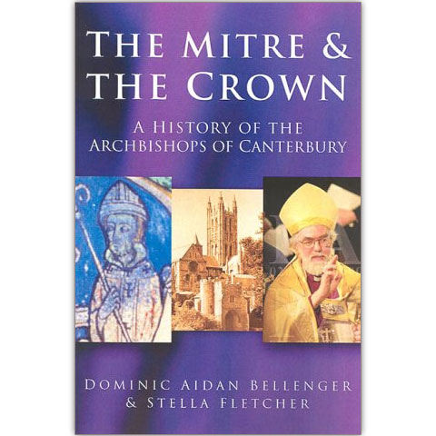 The Mitre & The Crown - A History OF The Arch Bish