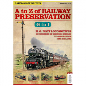 A to Z of Railway Preservation #3 G to I