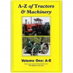 A-Z OF Tractors & Machinery Vol 1: A-E