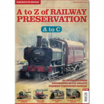 A to Z of Railway Preservation #1 A to C