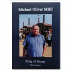Michael Oliver MBE - King of Steam by Brian Moore