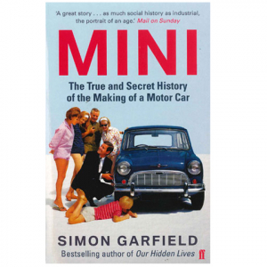 Mini - The True & Secret History of the Making of a Motor Car