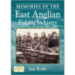Memories of The East Anglian Fishing Industry