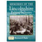Memories of the Lincolnshire Fishing Industry