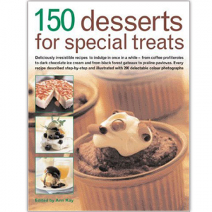 150 Deserts For Special Treats