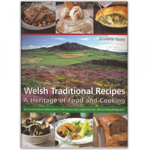 Welsh Traditional Recipes - A Heritage of Food & C