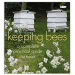 Keeping Bees: A Complete Practical Guide