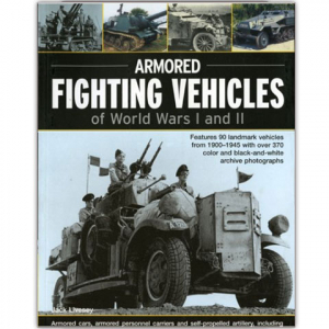 Armoured Fighting Vehicles of World Wars I and II