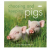 Choosing And Keeping Pigs: A Complete Practical Gu
