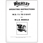 Stationary Engine Booklet Ref 32 - Wolsley Operating Instructions Booklet for WD 1 1/2 to 3 BHP & WLB Models