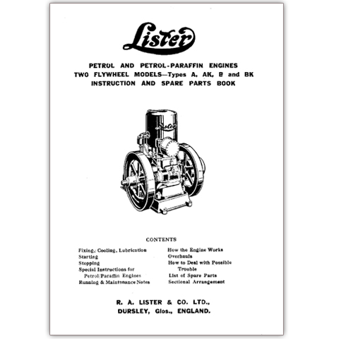 Lister Petrol & Petrol-Parafin Engines - Two Flywheel Models - Types A, AK, B & BK Instruction & Spare Parts Book