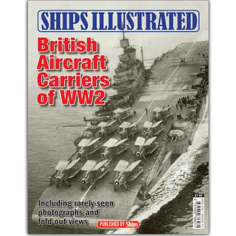 Ships Illustrated #1 - British Aircraft Carriers of WW2