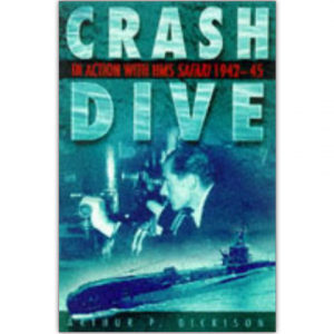 Crash Dive: In Action with HMS Safari 1942-43