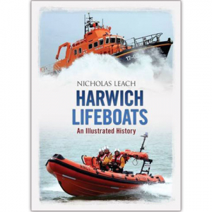 Harwich Lifeboats - AN Illustrated History