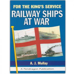 For The Kings Service: Railway Ships at War