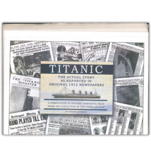 Titanic: The Story as Reported in 1912 Newspapers