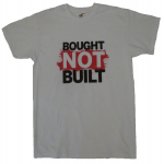 Bought Not Built T-Shirt